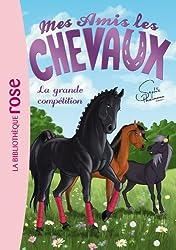 Mes amis les chevaux Sophie Thalmann 02 - La grande compétition