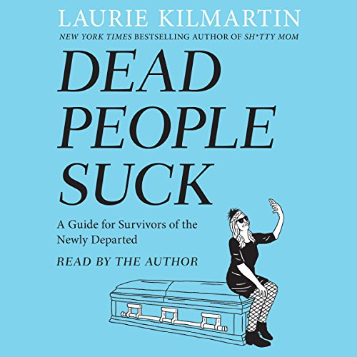 Dead People Suck: A Guide for Survivors of the Newly Departed cover