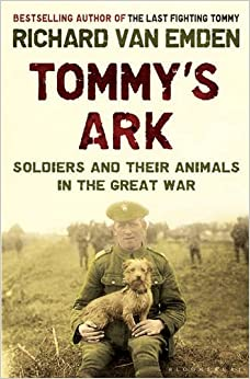 Book Tommy's Ark: Soldiers and Their Animals in the Great War