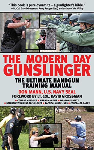 The Modern Day Gunslinger: The Ultimate Handgun Training Manual ()