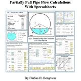 Partially Full Pipe Flow Calculations with Spreadsheets (Open Channel Flow Calculations Book 2)