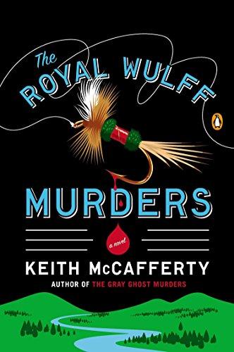 The Royal Wulff Murders: A Novel (A Sean Stranahan Mystery)