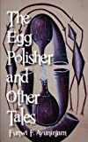The Egg Polisher and Other Tales, Funwi F. Ayuninjam, 9956578207