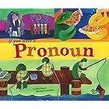 If You Were a Pronoun (Word Fun)
