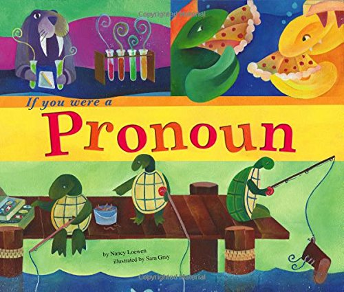 If You Were a Pronoun (Word Fun) Picture Books That Teach Grammar, Figurative Language, and Punctuation