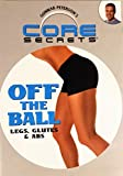 Core Secrets: Off the Ball - Legs, Glutes & Abs
