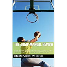 The Jump Manual Review: basketball training, basketball drills, how to increase your vertical jump, how to increase your vertical, how to jump, highest vertical jump