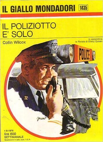 il poliziotto era solo