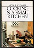 Cooking in a Small Kitchen, Arthur Schwartz, 0316775657