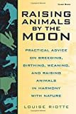 Raising Animals by the Moon, Louise Riotte, 1580170684