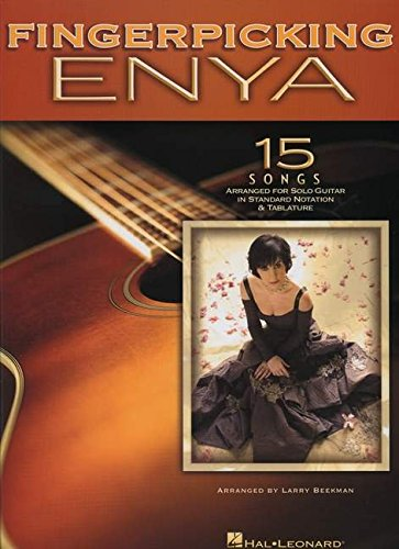 (Fingerpicking Enya: 15 Songs Arranged for Solo Guitar in Standard Notation & Tab)