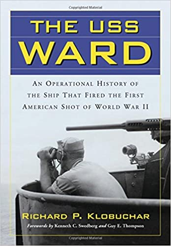 Book USS Ward: An Operational History of the Ship That Fired the First American Shot of World War II