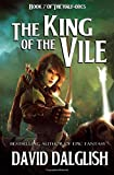 The King of the Vile (The Half-Orcs) (Volume 7)