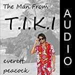 The Man From T.I.K.I. | Everett Peacock