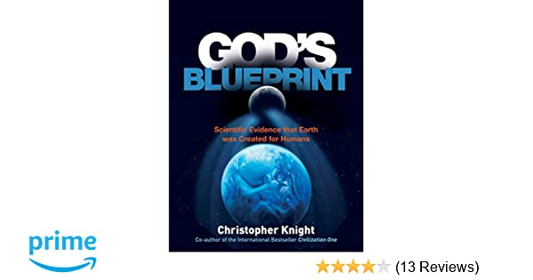 Gods blueprint scientific evidence that the earth was created to gods blueprint scientific evidence that the earth was created to produce humans christopher knight 9781780287492 amazon books malvernweather Images