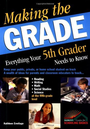 Making the Grade: Everything Your Fifth Grader Needs to Know by Kathleen Ermitage (2003-08-01)