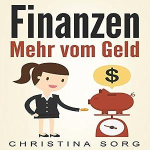 Finanzen: Mehr vom Geld Hörbuch