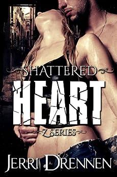 Shattered Heart (Z series Book 2) by [Drennen, Jerri]