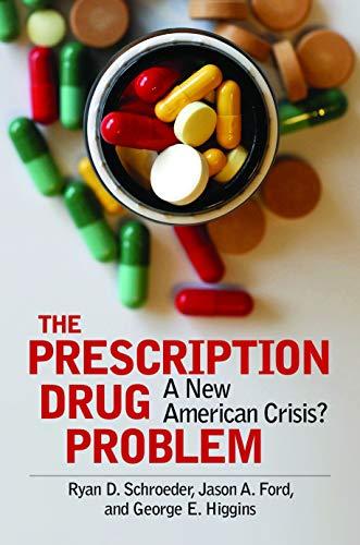 The Prescription Drug Problem: A New American Crisis?