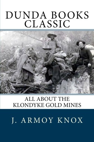 Download All about the Klondyke Gold Mines pdf epub