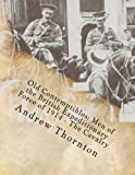 Old Contemptibles: Men of the British Expeditionary Force on 1914: The Cavalry: Volume 1