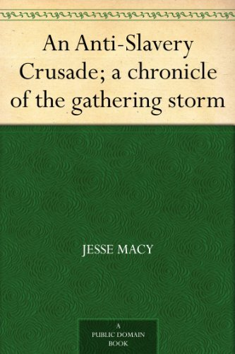 An Anti-Slavery Crusade; a chronicle of the gathering - Macy Domain