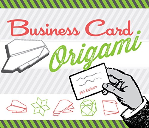 Business Card Origami: 20 Original, Witty, Fun Projects