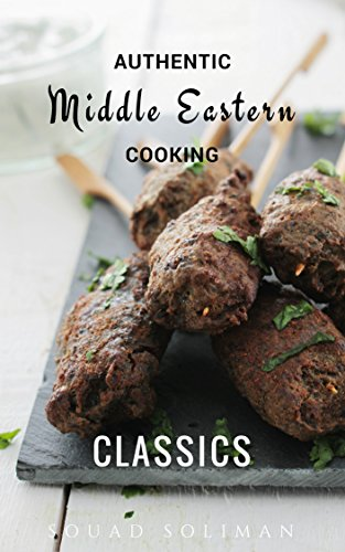Classics (Authentic Middle Eastern Cooking) by Souad Soliman