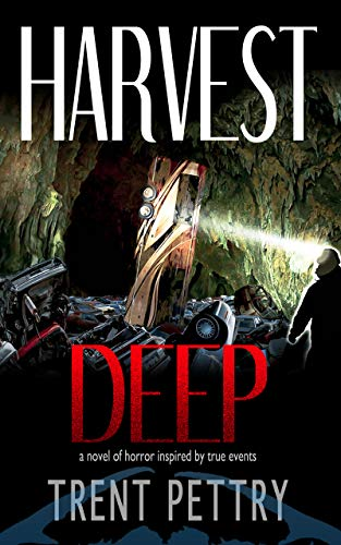 Harvest Deep: A dramatic subterranean horror thriller (Harvest Deep Series Book 1)