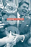 Reagan's Victory: The Presidential Election of 1980 and the Rise of the Right (American Presidential Elections)