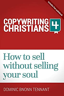 Copywriting for Christians: How to sell without selling your soul
