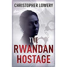 The Rwandan Hostage: A gripping international thriller with a BRILLIANT twist (African Diamonds Trilogy Book 2) (English Edition)