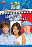 img - for Disney High School Musical: Stories from East High #12: Bonjour, Wildcats book / textbook / text book