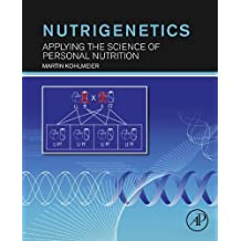 Nutrigenetics: Applying the Science of Personal Nutrition
