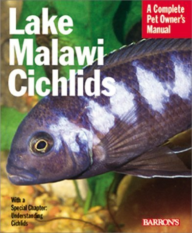 : Everything About Their History, Setting Up an Aquarium, Health Concerns, and Spawning (Pet Owner's Manual) by Smith, Mark (2001) Paperback (Lake Malawi Cichlid)