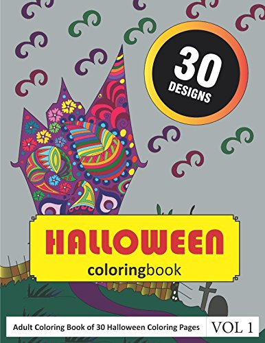 Halloween Coloring Book: 30 Coloring Pages of Halloween Designs in Coloring Book for Adults (Vol 1) for $<!--$6.99-->