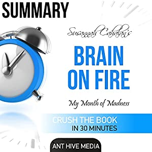 Susannah Cahalan's Brain on Fire: My Month of Madness Summary Audiobook