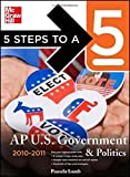 5 Steps to a 5 AP US Government and Politics, 2010-2011 Edition (5 Steps to a 5 on the Advanced Placement Examinations Series) by Pamela Lamb (2009-11-12)
