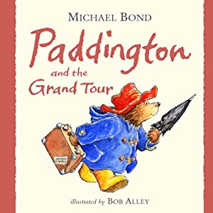 Paddington and the Grand Tour Audiobook