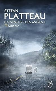 Les sentiers des astres 01 : Manesh, Platteau, Stefan