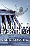 img - for Winning is Everything: A Lawyers Gone Bad Novel (Lawyers Gone Bad Series) (Volume 3) book / textbook / text book