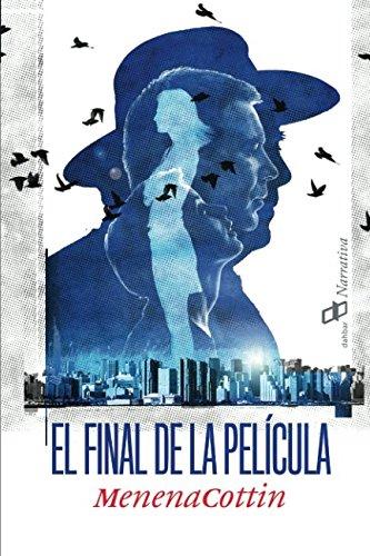 EL FINAL DE LA PELCULA (Spanish Edition)