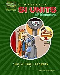 An Introduction to the SI Units of Measure Sing-A-Long Storybook