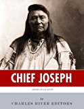 American Legends: The Life of Chief Joseph of the Nez Perce