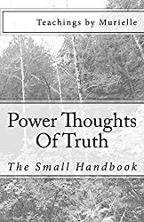 Power Thoughts Of Truth: The Small Handbook
