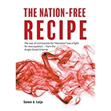 The Nation-Free Recipe: The War of Communists for Liberation Was a Fight for Reoccupation...from the Anglo-Soviet Entente