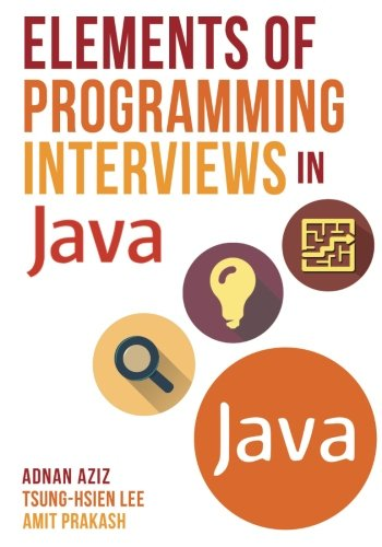 Elements of Programming Interviews in Java: The Insiders' Guide