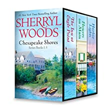 Sherryl Woods Chesapeake Shores Series Books 1-3: The Inn at Eagle Point\Flowers on Main\Harbor Lights (A Chesapeake Shores Novel)