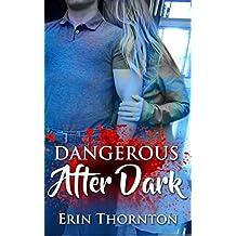Dangerous After Dark: A Dark Romantic Crime Drama of a Rape Victim's Story (Dangerous Series Book 1)