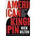 American Kingpin: The Epic Hunt for the Criminal Mastermind Behind the Silk Road Audiobook by Nick Bilton Narrated by Will Damron